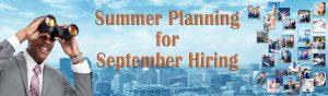 Summer Planning for September Hiring