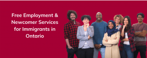 Free Employment and Newcomer Services for Immigrants in Ontario