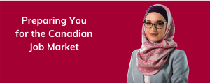 Preparing you for the Canadian Job Market