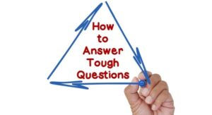 How to answer tough questions